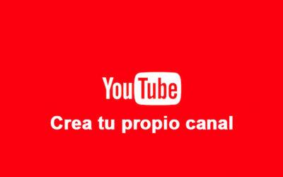 Crea tu propio canal en Youtube